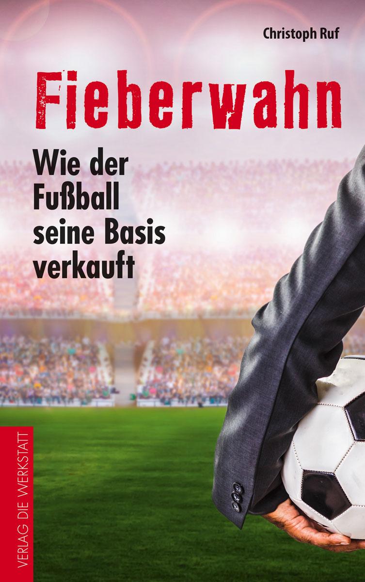 Cover Christoph Ruf, Fieberwahn, Verlag Die Werkstatt