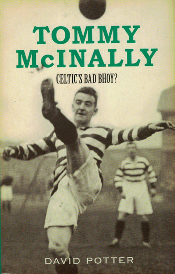 Tommy McInally Celtic's Bad Bhoy?