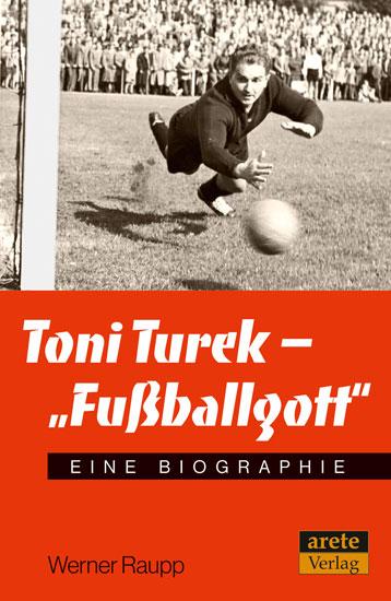 Toni Turek Fußballgott, Arete Verlag