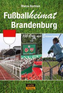 Marco Bertram Fußballheimat Brandenburg Arete Verlag